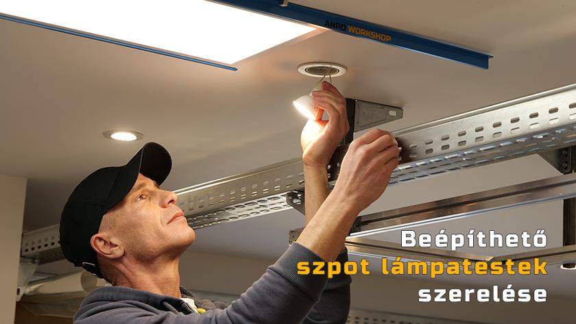 Beépíthető szpot lámpatestek szerelése