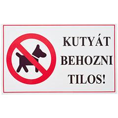 -Kutyát behozni tilos, PVC tábla (40x25 cm)